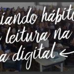 Criando o hábito de leitura na era digital